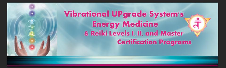 Vibrational UPgrade System's Energy Medicine